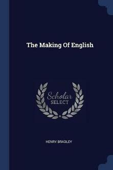 The Making of English - Henry Bradley - cover