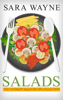 Salads - The Ultimate Salad Recipe Collection