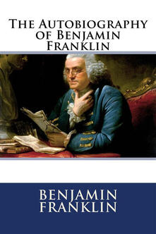 Theautobiography of Benjamin Franklin