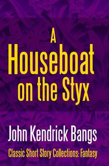 Ahouse-boat on the Styx