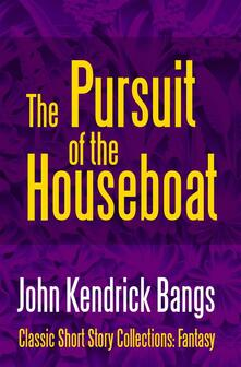 Thepursuit of the house-boat