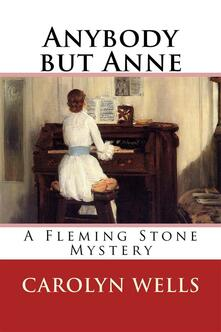 Anybody but Anne. A Fleming Stone mystery