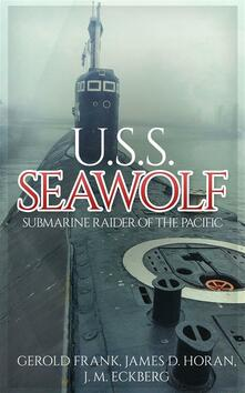 U.S.S. Seawolf. Submarine raider of the Pacific