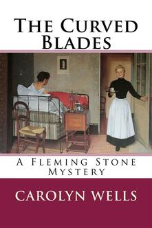 Thecurved blades. A Fleming Stone mystery