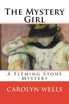Themystery girl. A Fleming Stone mystery