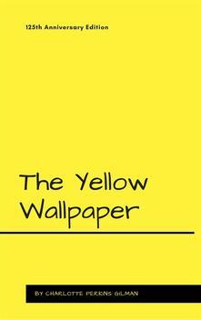 Theyellow wallpaper. Ediz. speciale