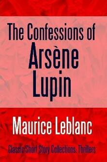 Theconfessions of Arsène Lupin