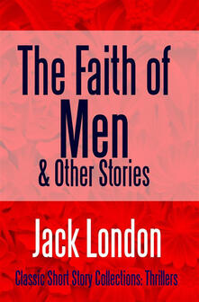 Thefaith of men & other stories