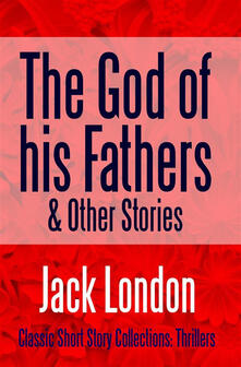 Thegod of his fathers & other stories