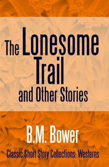 Thelonesome trail and other stories