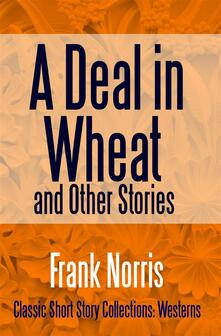 Adeal in wheat and other stories