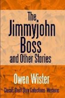 TheJimmyjohn Boss, and other stories