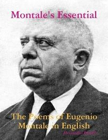 Montale's Essential: The Poems of Eugenio Montale in English - Alessandro Baruffi - ebook
