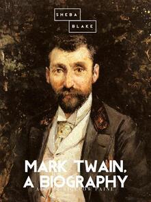 Mark Twain: A Biography