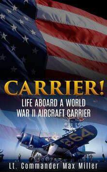 Carrier! Life aboard a World War II aircraft carrier