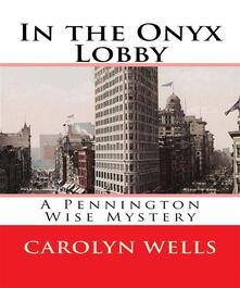 In the Onyx lobby. A Pennington Wise mystery