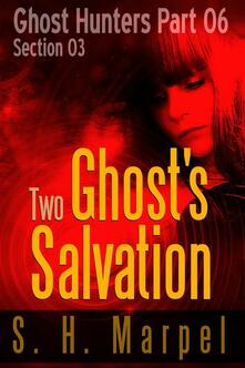 Two Ghost's Salvation - Section 03