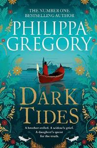 Libro in inglese Dark Tides: The compelling new novel from the Sunday Times bestselling author of Tidelands Philippa Gregory