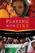 Libro in inglese Playing with Fire: Pakistan at War with Itself Pamela Constable