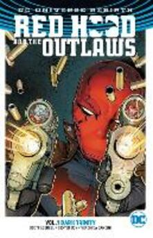 Red Hood And The Outlaws Vol. 1 Dark Trinity (Rebirth) - Scott Lobdell - cover