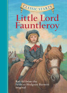 Classic Starts (R): Little Lord Fauntleroy - Frances Hodgson ...