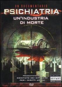 Psichiatria. Un'industria di morte. DVD