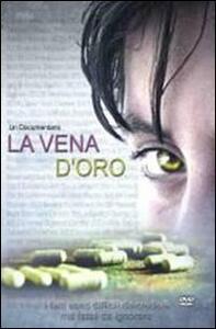 La vena d'oro. Storia mai raccontata del drogare psicotropo. DVD - copertina