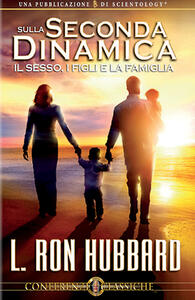 Sulla seconda dinamica. Il sesso, i figli e la famiglia. CD Audio - L. Ron Hubbard - copertina
