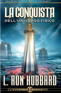 La conquista dell'universo fisico. CD Audio - L. Ron Hubbard - copertina