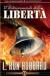 Il deterioramento della libertà. CD Audio - L. Ron Hubbard - copertina