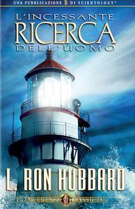 L' incessante ricerca dell'uomo. CD Audio - L. Ron Hubbard - copertina