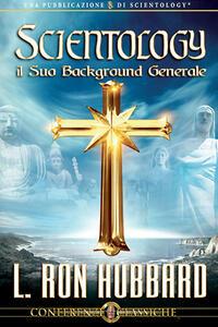 Scientology, il suo background generale. CD Audio - L. Ron Hubbard - copertina