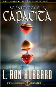 Scientology e la capacità. CD Audio - L. Ron Hubbard - copertina