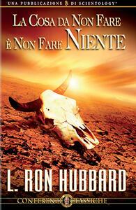 La cosa da non fare è non fare niente - L. Ron Hubbard - copertina