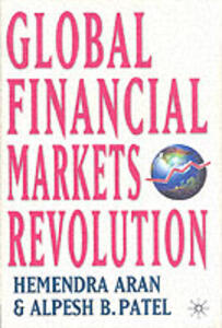 Global Financial Markets Revolution: The Future of Exchanges and Capital Markets - Alpesh B. Patel - cover