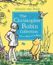Libro in inglese Winnie-the-Pooh: The Christopher Robin Collection (Tales of a Boy and his Bear) A. A. Milne