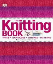The Knitting Book: Yarns, Techniques, Stitches, Patterns - Various - cover