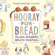 Hooray for Bread - Allan Ahlberg - cover
