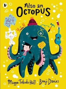 Libro in inglese Also an Octopus  - Maggie Tokuda-Hall