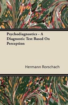 Psychodiagnostics - A Diagnostic Test Based On Perception - Hermann Rorschach - cover