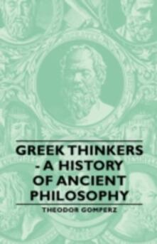 Greek Thinkers - A History Of Ancient Philosophy - Theodor Gomperz - cover