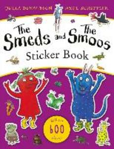Libro in inglese The Smeds and the Smoos Sticker Book Julia Donaldson