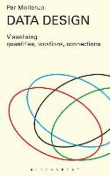 Data Design: Visualising Quantities, Locations, Connections - Per Mollerup - cover