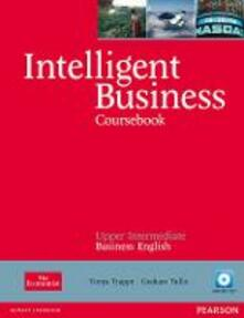 Intelligent Business Upper Intermediate Coursebook/CD Pack - Tonya Trappe,Graham Tullis - cover