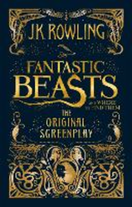 Libro in inglese Fantastic Beasts and Where to Find Them: The Original Screenplay  - J. K. Rowling