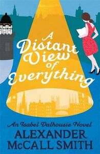 Libro in inglese A Distant View of Everything  - Alexander McCall Smith