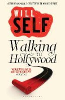 Walking to Hollywood - Will Self - cover
