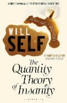 The Quantity Theory of Insanity: Reissued - Will Self - cover