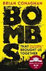 Libro in inglese The Bombs That Brought Us Together  - Brian Conaghan