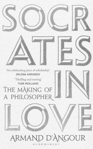 Socrates in Love: The Making of a Philosopher
